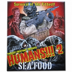 Humans!!! 2:  Sea Food...